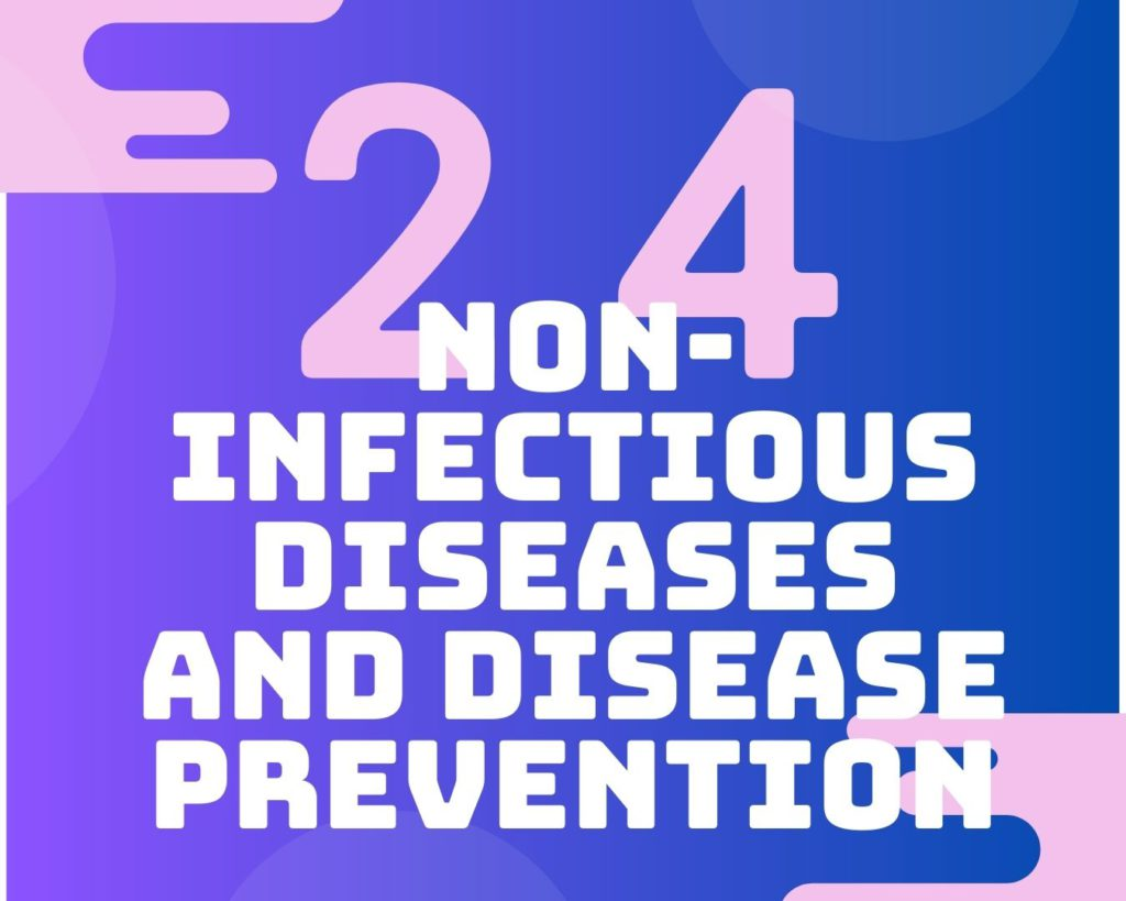 24 Non-infectious diseases and disease prevention